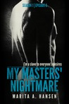 "My Masters' Nightmare Season 1, Ep. 6 ""Consequences"" (My Masters' Nightmare, #6)"