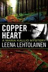 Copper Heart (The Maria Kallio Series)