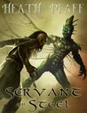 Servant of Steel (Chaos Awakens, #1)