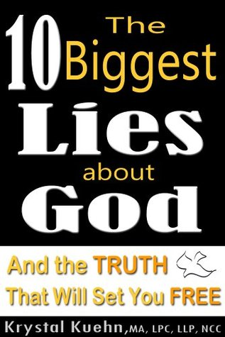 the-10-biggest-lies-about-god-and-the-truth-that-will-set-you-free