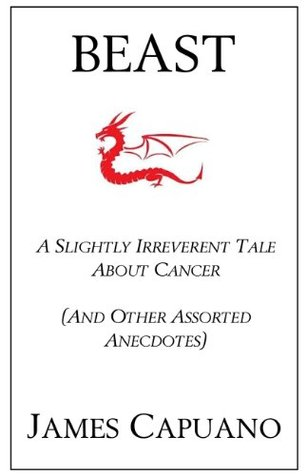 BEAST - A Slightly Irreverent Tale About Cancer (And Other Assorted Anecdotes)
