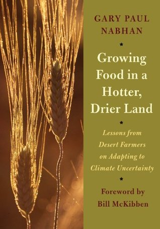 Growing Food in a Hotter, Drier Land: Lessons from Desert Farmers on Adapting to Climate Uncertainty
