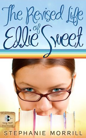 The Revised Life of Ellie Sweet (A Young Adult Contemporary Novel)