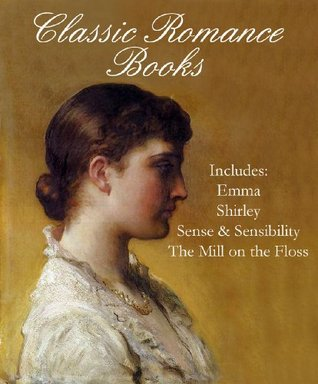 Emma / Shirley / Sense and Sensibility / The Mill on the Floss