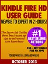 All New Fire HD 8 & 10 User Guide - Newbie to Expert in 2 Hours! by Tom Edwards