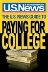 The U.S. News Guide to Paying for College by U.S. News and World Report