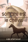 Sombre est le cheval by Kate Sherwood