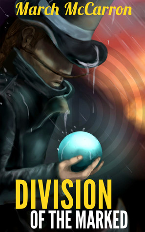 Division of the Marked (The Marked, #1)