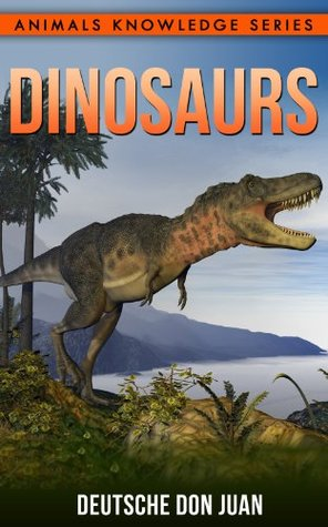 Dinosaurs: Beautiful Pictures & Interesting Facts Children Book About Dinosaurs (Animals Knowledge Series)