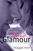 Hard Glamour (Glamour, #1)