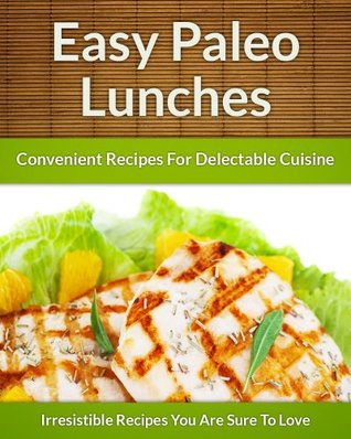 Paleo Lunch Recipes - On The Go Healthy Additions To Delectable Cuisine