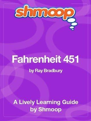 Fahrenheit 451: Shmoop Study Guide