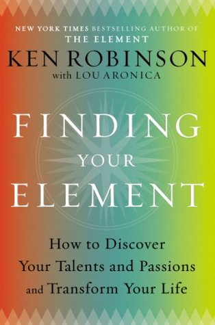 finding-your-element-how-to-discover-your-talents-and-passions-and-transform-your-life