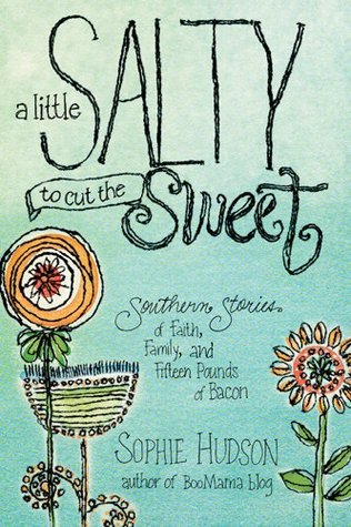 A Little Salty to Cut the Sweet by Sophie Hudson