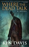 Where the Dead Talk by Ken  Davis