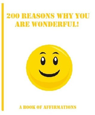 200 Reasons That You Are Wonderful!