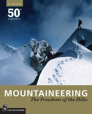 Mountaineering: freedom of the hills by The Mountaineers Club