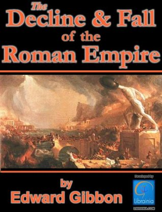 History of the Decline and Fall of the Roman Empire, All 6 volumes plus Biography, Historiography and more. Over 8,000 Links