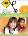 Safety, Nutrition and Health in Early Education, 5th Edition