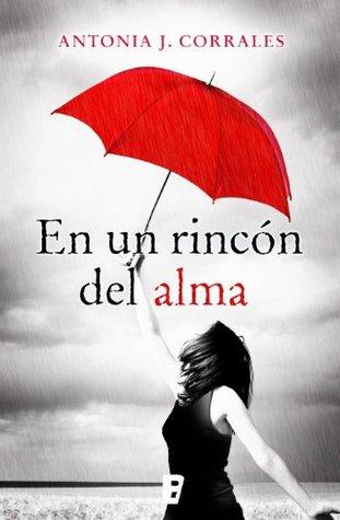 En un rincón del alma by Antonia J. Corrales