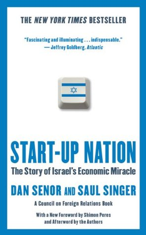 Start-up nation: the story of israel's economic miracle by Dan Senor