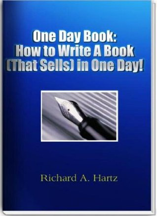 One Day Book: How to Write A Book (That Sells) in One Day!