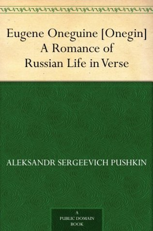 Eugene Oneguine [Onegin]: A Romance of Russian Life in Verse