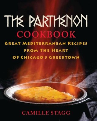 The Parthenon Cookbook: Great Mediterranean Recipes from the Heart of Chicago's Greektown