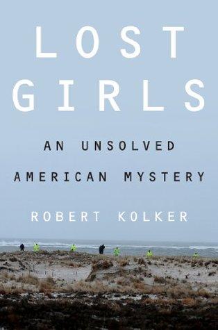 Lost girls: an unsolved american mystery par Robert Kolker
