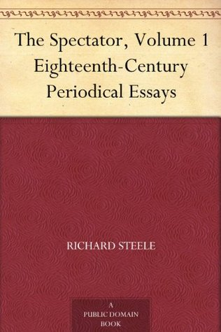 the spectator volume eighteenth century periodical essays by 18681640