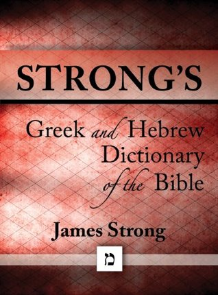 Strongs Dictionary of the Bible