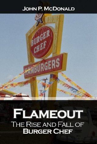 Flameout: The Rise and Fall of Burger Chef