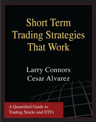 Short term trading strategies that work by Larry Connors