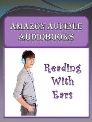 Amazon Audible Audiobooks - Reading with Ears