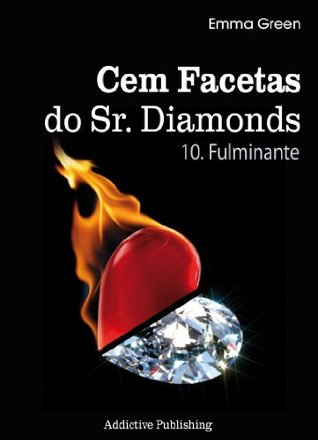Cem Facetas do Sr. Diamonds - vol. 10: Fulminante