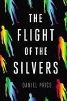 The Flight of the Silvers (Silvers, #1)