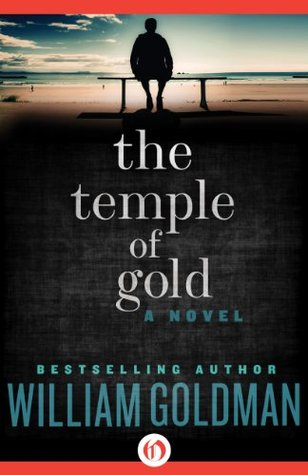 The temple of gold: a novel by William Goldman