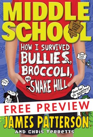 Middle School: How I Survived Bullies, Broccoli, and Snake Hill [Excerpt]