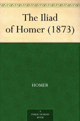 The Iliad of Homer (1873)