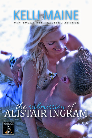 The Submission of Alistair Ingram(Dolls & Doms 1) - Kelli Maine