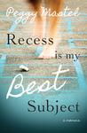 Recess is my Best Subject
