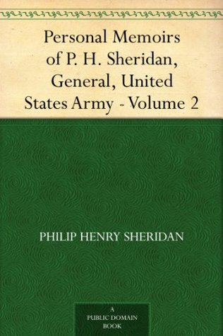 Personal Memoirs of P. H. Sheridan, General, United States Army - Volume 2