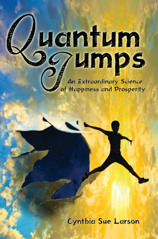 quantum-jumps-an-extraordinary-science-of-happiness-and-prosperity