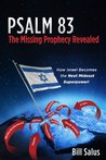 PSALM 83, The Missing Prophecy Revealed - How Israel Becomes ... by Bill Salus
