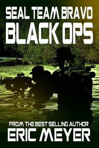 Eric Meyer: Seal Team Bravo Black Ops Series