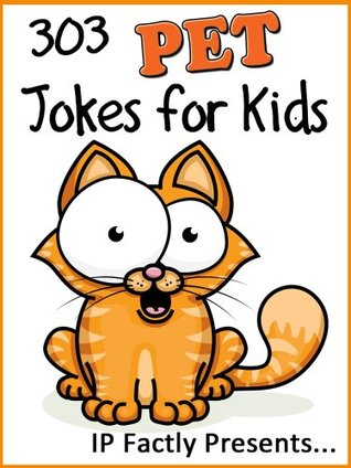 303 Pet Jokes for Kids: A Joke Book 3-Pack (Dog & Cat, Bird and Fish Joke Books for Kids)