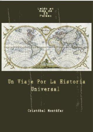 Un Viaje Por La Historia Universal