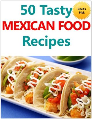 50 Tasty Mexican Food Recipes