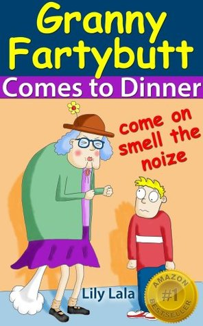 Granny Fartybutt Comes to Dinner (Granny Fartybutt #1)
