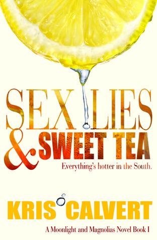 Sex, Lies & Sweet Tea (Moonlight and Magnolias, #1)
